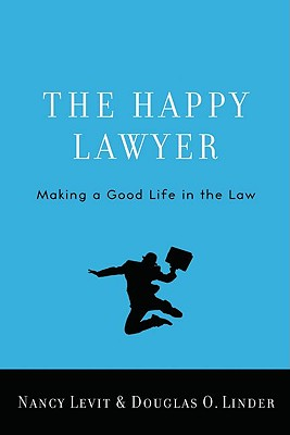 The Happy Lawyer By Levit, Nancy/ Linder, Douglas O.